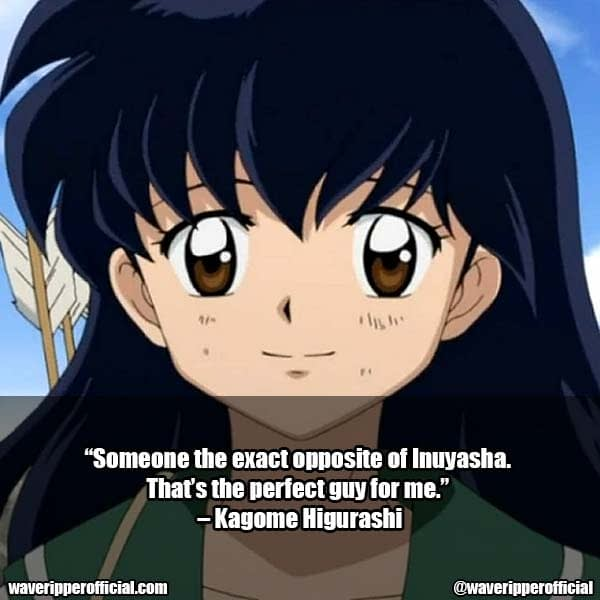 Kagome Higurashi Quotes