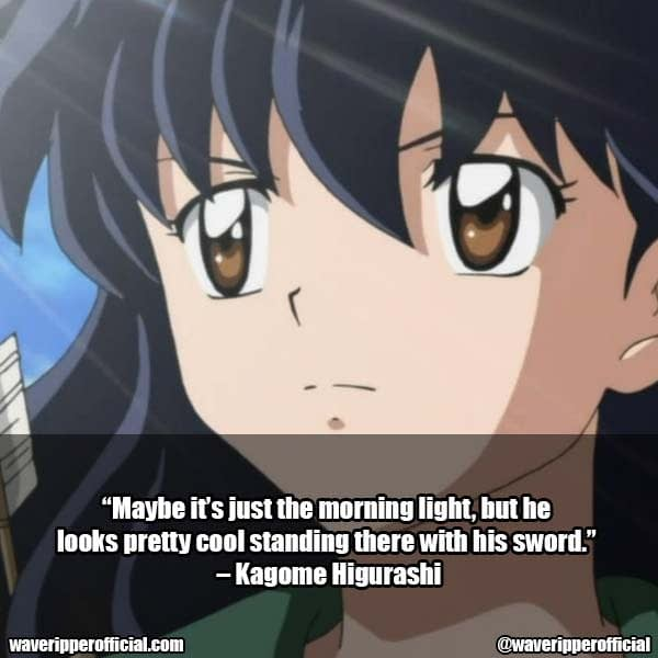 Kagome Higurashi Quotes 3