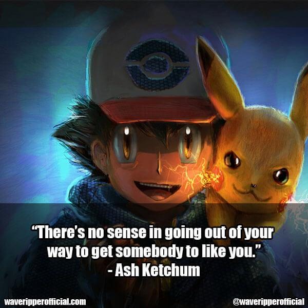 Ash Ketchum quotes 2