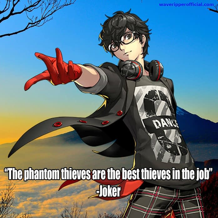 Persona 5 quotes the phantom thieves are the best thieves in the job Joker